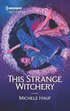 This Strange Witchery ebook by Michele Hauf