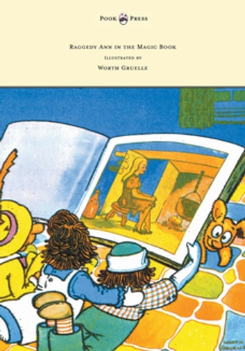 Raggedy Ann in the Magic Book - Illustrated by Worth Gruelle ebook by Johnny Gruelle