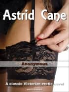 Astrid Cane eBook by Anonymous