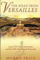 The Road from Versailles ebook by Munro Price