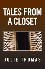 Tales From A Closet ebook by Julie Thomas