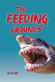 The Feeding Grounds ebook by BL Blake