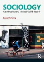 Sociology - An Introductory Textbook and Reader ebook by Daniel Nehring, Ken Plummer