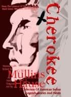 Cherokee A Collection of American Indian Legends, Stories and Fables ebook by G.W. Mullins, C.L. Hause