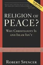 A Religion of Peace? ebook by Robert Spencer