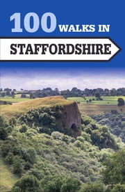 100 Walks in Staffordshire ebook by Paul Hunt