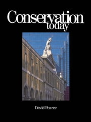 Conservation Today - Conservation in Britain since 1975 ebook by David Pearce