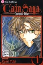 The Cain Saga, Vol. 1 - Series 1: Forgotten Juliet ebook by Kaori Yuki, Kaori Yuki