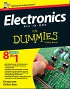 Electronics All-in-One For Dummies - UK ebook by Dickon Ross, Doug Lowe