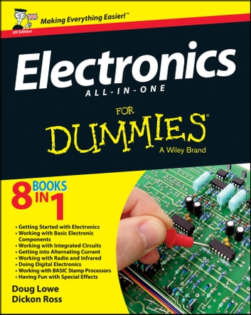 Electronics All-in-One For Dummies - UK ebook by Dickon Ross,Doug Lowe