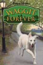 Waggit Forever eBook by Peter Howe, Omar Rayyan