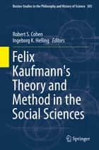 Felix Kaufmann's Theory and Method in the Social Sciences ebook by Robert S. Cohen,Ingeborg K. Helling