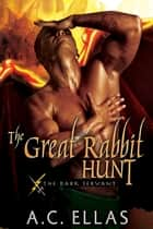The Great Rabbit Hunt - Book 3 ebook by A.C. Ellas