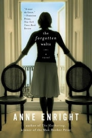 The Forgotten Waltz: A Novel ebook by Anne Enright