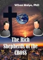 The Rich Shepherds Of The Cross ebook by Will Anthony Jr