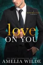 Love on You ebook by Amelia Wilde