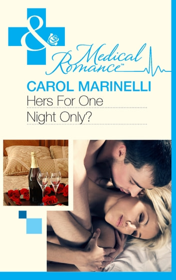 Hers For One Night Only? (Mills & Boon Medical) ebook by Carol Marinelli