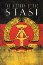 The History of the Stasi ebook by Antonella Colonna Vilasi