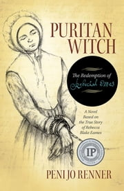 Puritan Witch - The Redemption of Rebecca Eames ebook by Peni Jo Renner