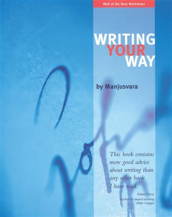 Writing Your Way ebook by Manjusvara