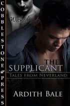 The Supplicant ebook by Ardith Bale
