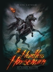 The Headless Horseman of Sleepy Hollow ebook by Mark Latham,Alan Lathwell