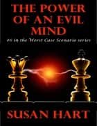 The Power of an Evil Mind: #6 In the Worst Case Scenario Series ebook by Susan Hart
