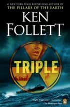 Triple - A Novel ebook by Ken Follett