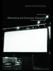 Advertising and Consumer Citizenship - Gender, Images and Rights ebook by Anne M. Cronin