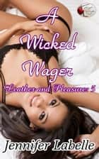 A Wicked Wager ebook by Jennifer Labelle
