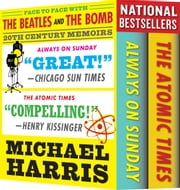 THE BEATLES AND THE BOMB [Box Set] - 20th Century Memoirs: Face to Face With The Beatles And The Bomb [Boxed Set] ebook by Michael Harris