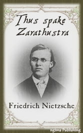 Thus Spake Zarathustra (Illustrated + Audiobook Download Link + Active TOC) ebook by Friedrich Nietzsche