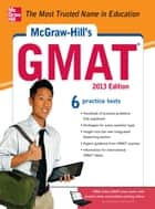 McGraw-Hill's GMAT, 2013 Edition ebook by James Hasik,Stacey Rudnick,Ryan Hackney