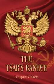 The Tsar's Banker ebook by Stephen Davis