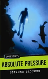 Absolute Pressure ebook by Sigmund Brouwer