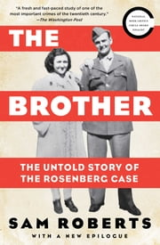 The Brother - The Untold Story of the Rosenberg Case ebook by Sam Roberts