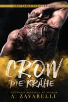 Crow – Die Krähe eBook by A. Zavarelli