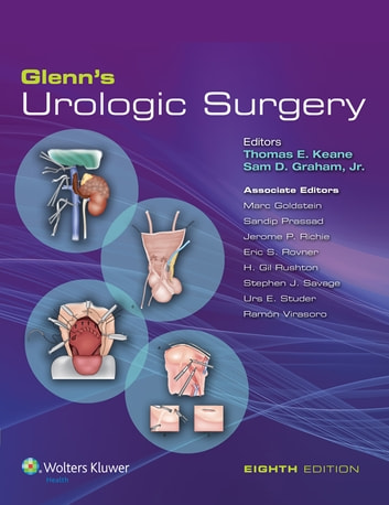 Glenn's Urologic Surgery ebook by Sam D. Graham,Thomas E. Keane