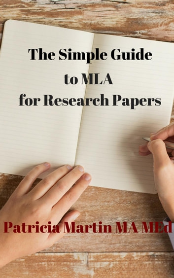 The Simple Guide to MLA for Research Papers ebook by Patricia Martin