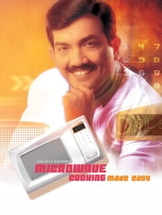 Microwave Cooking Made Easy ebook by Sanjeev Kapoor