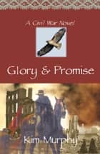 Glory & Promise ebook by Kim Murphy