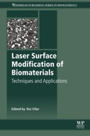 Laser Surface Modification of Biomaterials - Techniques and Applications ebook by Rui Vilar