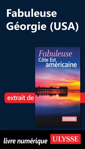 Fabuleuse Géorgie (USA) ebook by Collectif