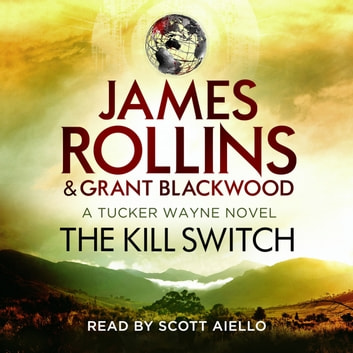 The Kill Switch audiobook by James Rollins,Grant Blackwood