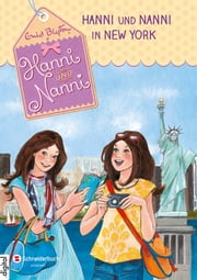 Hanni und Nanni, Band 37 - Hanni und Nanni in New York ebook by Eleni Livanios, Enid Blyton