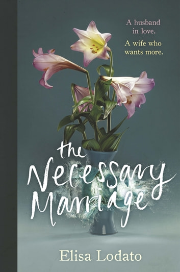 The Necessary Marriage ebook by Elisa Lodato