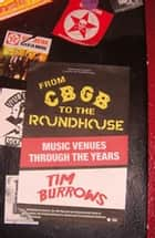 From CBGB to the Roundhouse ebook by