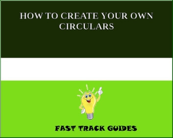 HOW TO CREATE YOUR OWN CIRCULARS ebook by Alexey