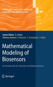 Mathematical Modeling of Biosensors - An Introduction for Chemists and Mathematicians ebook by Kobo.Web.Store.Products.Fields.ContributorFieldViewModel