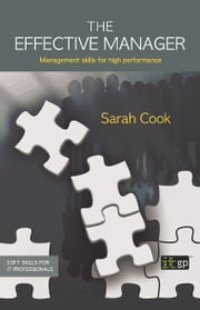 The Effective Manager - Management skills for high performance ebook by Sarah Cook